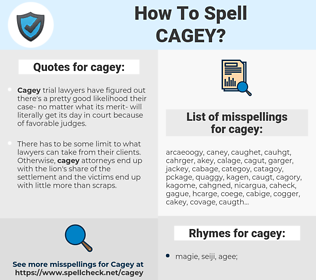 cagey, spellcheck cagey, how to spell cagey, how do you spell cagey, correct spelling for cagey