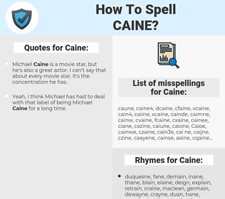 Caine, spellcheck Caine, how to spell Caine, how do you spell Caine, correct spelling for Caine