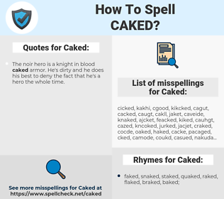 Caked, spellcheck Caked, how to spell Caked, how do you spell Caked, correct spelling for Caked