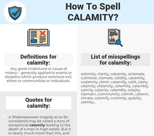 calamity, spellcheck calamity, how to spell calamity, how do you spell calamity, correct spelling for calamity