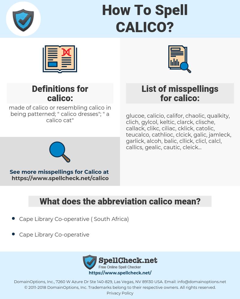 calico, spellcheck calico, how to spell calico, how do you spell calico, correct spelling for calico