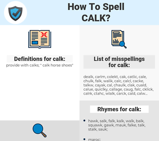 calk, spellcheck calk, how to spell calk, how do you spell calk, correct spelling for calk