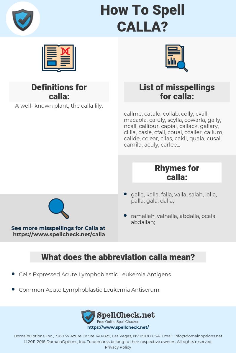 calla, spellcheck calla, how to spell calla, how do you spell calla, correct spelling for calla