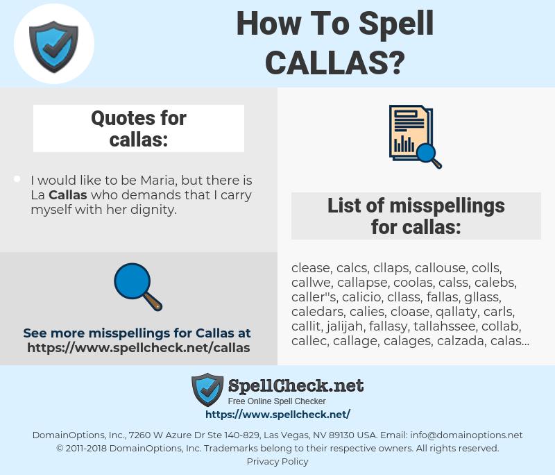 callas, spellcheck callas, how to spell callas, how do you spell callas, correct spelling for callas