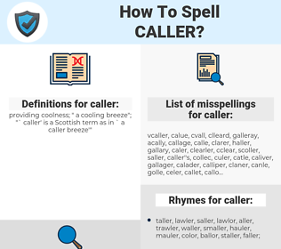 caller, spellcheck caller, how to spell caller, how do you spell caller, correct spelling for caller