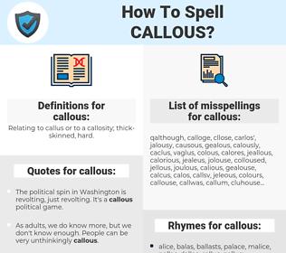 callous, spellcheck callous, how to spell callous, how do you spell callous, correct spelling for callous