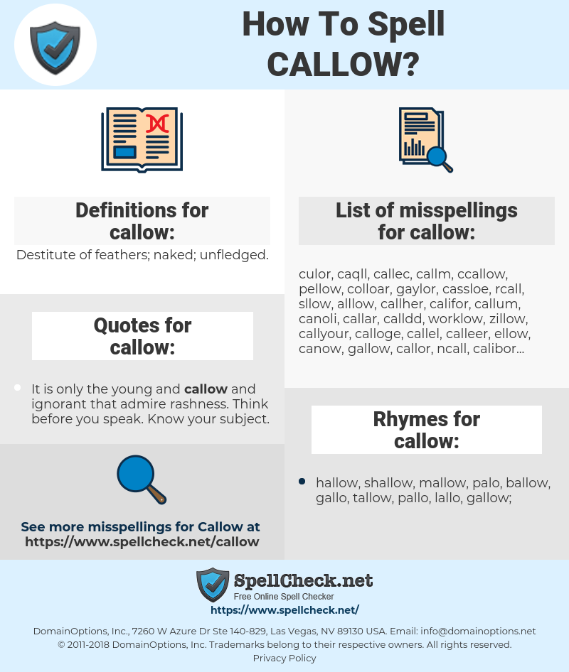 callow, spellcheck callow, how to spell callow, how do you spell callow, correct spelling for callow