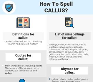 callus, spellcheck callus, how to spell callus, how do you spell callus, correct spelling for callus