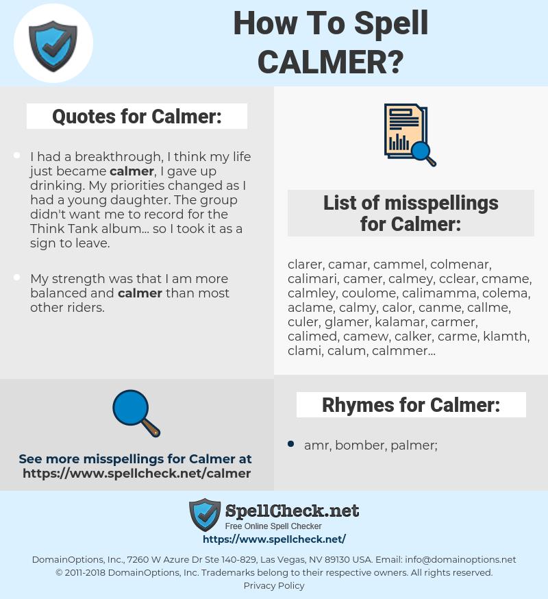 Calmer, spellcheck Calmer, how to spell Calmer, how do you spell Calmer, correct spelling for Calmer