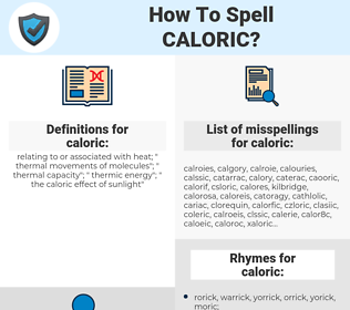 caloric, spellcheck caloric, how to spell caloric, how do you spell caloric, correct spelling for caloric