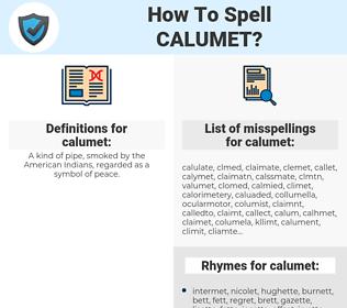 calumet, spellcheck calumet, how to spell calumet, how do you spell calumet, correct spelling for calumet