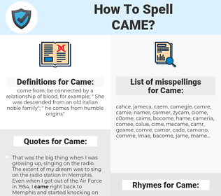 Came, spellcheck Came, how to spell Came, how do you spell Came, correct spelling for Came