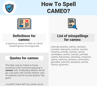 cameo, spellcheck cameo, how to spell cameo, how do you spell cameo, correct spelling for cameo