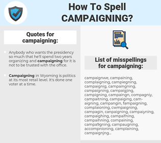 campaigning, spellcheck campaigning, how to spell campaigning, how do you spell campaigning, correct spelling for campaigning