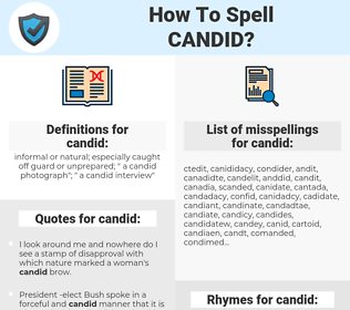 candid, spellcheck candid, how to spell candid, how do you spell candid, correct spelling for candid