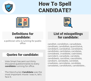 candidate, spellcheck candidate, how to spell candidate, how do you spell candidate, correct spelling for candidate