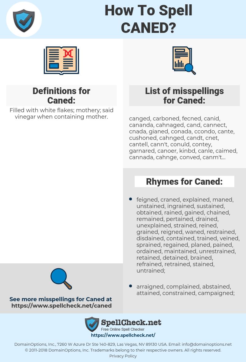 Caned, spellcheck Caned, how to spell Caned, how do you spell Caned, correct spelling for Caned