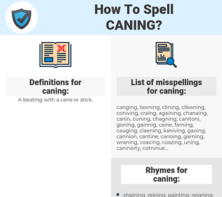 caning, spellcheck caning, how to spell caning, how do you spell caning, correct spelling for caning