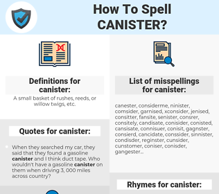 canister, spellcheck canister, how to spell canister, how do you spell canister, correct spelling for canister