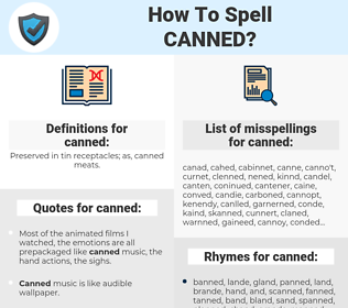 canned, spellcheck canned, how to spell canned, how do you spell canned, correct spelling for canned