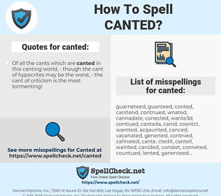 canted, spellcheck canted, how to spell canted, how do you spell canted, correct spelling for canted