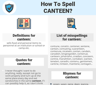 canteen, spellcheck canteen, how to spell canteen, how do you spell canteen, correct spelling for canteen