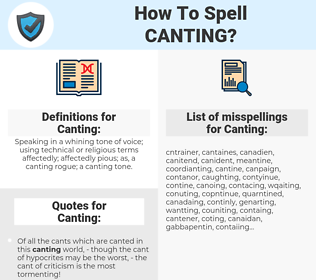 Canting, spellcheck Canting, how to spell Canting, how do you spell Canting, correct spelling for Canting