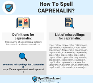 caprenalin, spellcheck caprenalin, how to spell caprenalin, how do you spell caprenalin, correct spelling for caprenalin