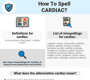 cardiac, spellcheck cardiac, how to spell cardiac, how do you spell cardiac, correct spelling for cardiac