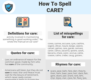 care, spellcheck care, how to spell care, how do you spell care, correct spelling for care