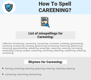 Careening, spellcheck Careening, how to spell Careening, how do you spell Careening, correct spelling for Careening