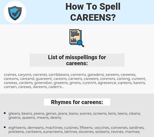 careens, spellcheck careens, how to spell careens, how do you spell careens, correct spelling for careens