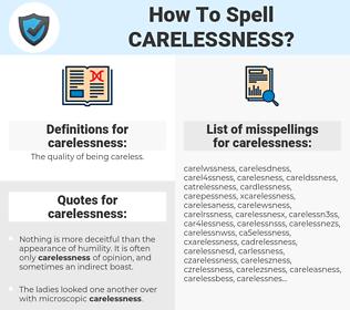 carelessness, spellcheck carelessness, how to spell carelessness, how do you spell carelessness, correct spelling for carelessness