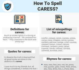 caress, spellcheck caress, how to spell caress, how do you spell caress, correct spelling for caress