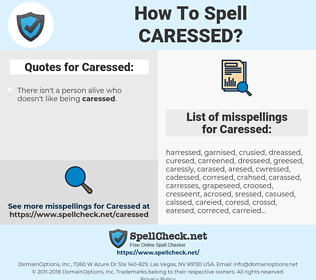 Caressed, spellcheck Caressed, how to spell Caressed, how do you spell Caressed, correct spelling for Caressed