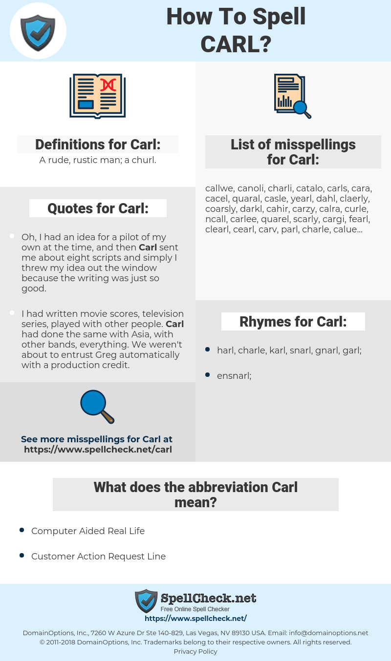 Carl, spellcheck Carl, how to spell Carl, how do you spell Carl, correct spelling for Carl
