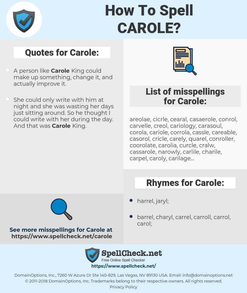 Carole, spellcheck Carole, how to spell Carole, how do you spell Carole, correct spelling for Carole