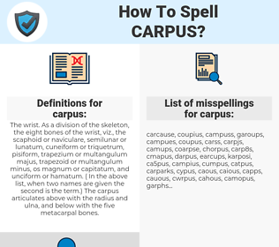 carpus, spellcheck carpus, how to spell carpus, how do you spell carpus, correct spelling for carpus