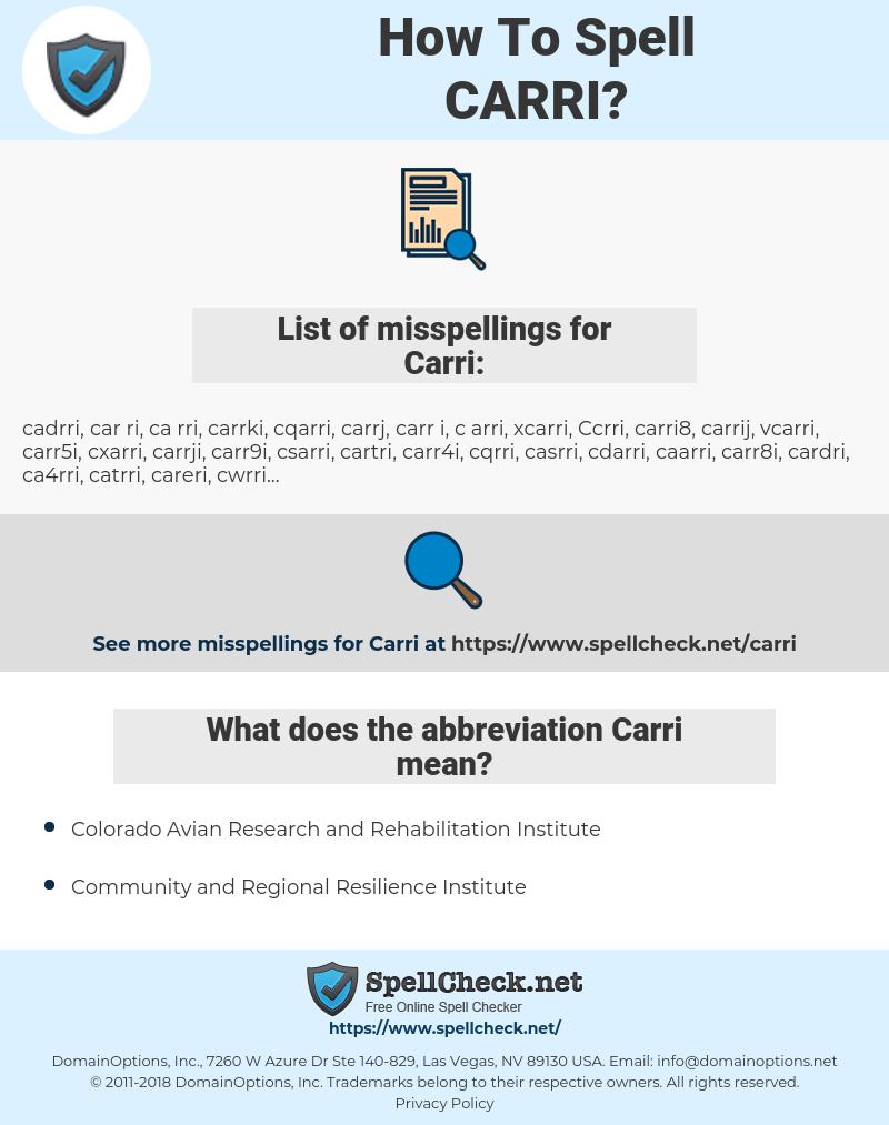 Carri, spellcheck Carri, how to spell Carri, how do you spell Carri, correct spelling for Carri