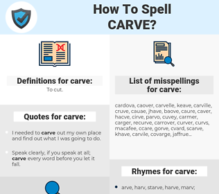 carve, spellcheck carve, how to spell carve, how do you spell carve, correct spelling for carve