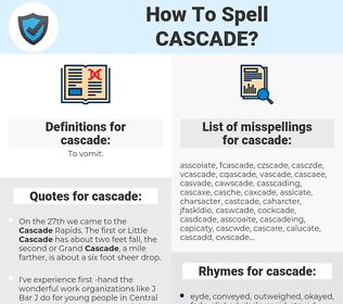cascade, spellcheck cascade, how to spell cascade, how do you spell cascade, correct spelling for cascade