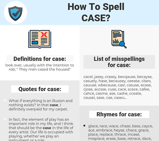 case, spellcheck case, how to spell case, how do you spell case, correct spelling for case