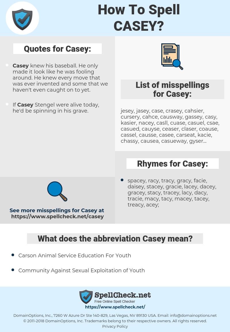 Casey, spellcheck Casey, how to spell Casey, how do you spell Casey, correct spelling for Casey