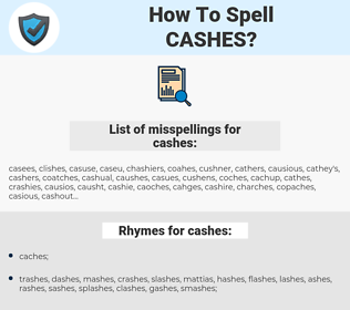 cashes, spellcheck cashes, how to spell cashes, how do you spell cashes, correct spelling for cashes