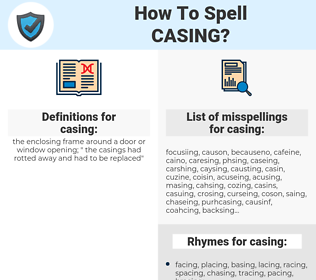 casing, spellcheck casing, how to spell casing, how do you spell casing, correct spelling for casing