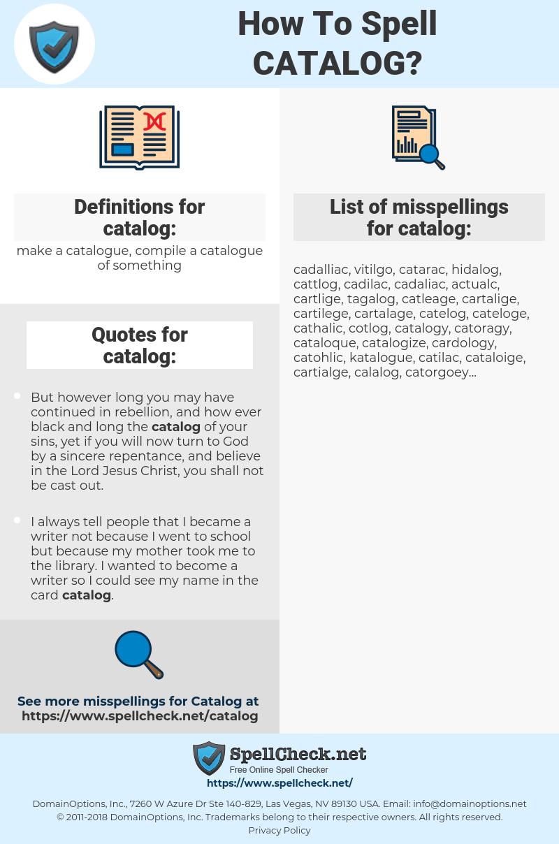 catalog, spellcheck catalog, how to spell catalog, how do you spell catalog, correct spelling for catalog