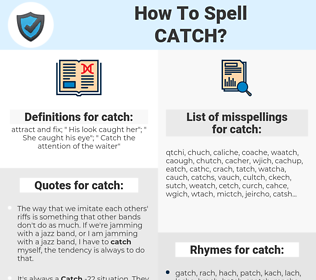 catch, spellcheck catch, how to spell catch, how do you spell catch, correct spelling for catch