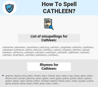 Cathleen, spellcheck Cathleen, how to spell Cathleen, how do you spell Cathleen, correct spelling for Cathleen