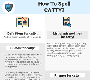 catty, spellcheck catty, how to spell catty, how do you spell catty, correct spelling for catty