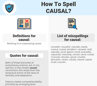 causal, spellcheck causal, how to spell causal, how do you spell causal, correct spelling for causal